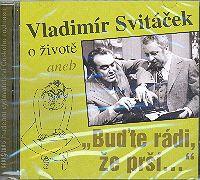 CD Vladimír Svitáček o životě ...
