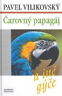 Čarovný papagáj a iné gýče SLOV
