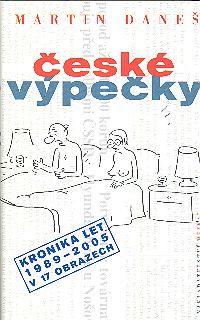 České výpečky Kronika let 1989-2005 v 17 obrazech