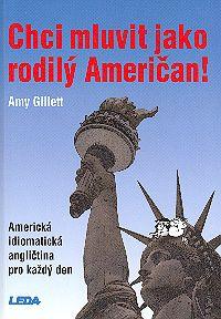 Chci mluvit jako rodilý Američan!