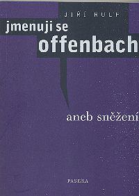 Jmenuji se Offenbach aneb Sněžení