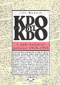 Kdo byl kdo - v naší kulturní politice 1948-1953 BONUS!