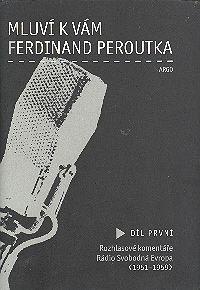Mluví k vám Ferdinand Peroutka První díl