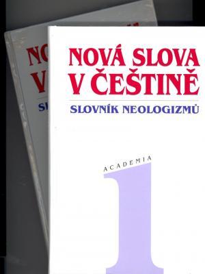 Nová slova v češtině Slovník neologizmů 1 & 2