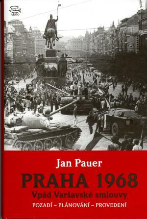 Praha 1968 Vpád Varšavské smlouvy.