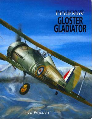Gloster Gladiator Bojové legendy