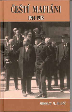 Čeští mafiáni 1914 - 1918