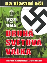 Druhá světová válka 1939-1945 na vlastní oči