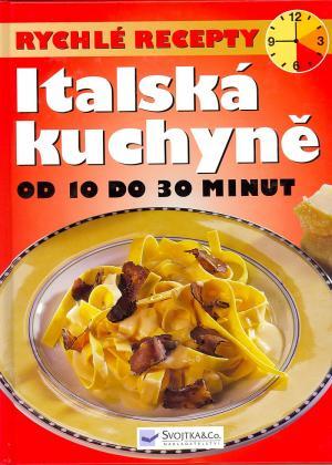 Italská kuchyně (od 10 do 30 minut)