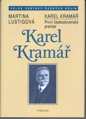 Karel Kramář První československý premiér