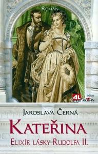 Kateřina - Elixír lásky Rudolfa II.
