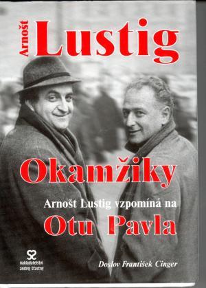 Okamžiky - Arnošt Lustig vzpomíná na Otu Pavla