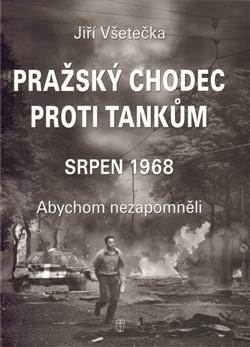 Pražský chodec proti tankům Srpen 1968