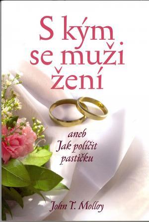 S kým se muži žení aneb Jak políčit pastičku