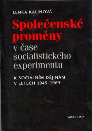Společenské proměny v čase socialistického experimentu