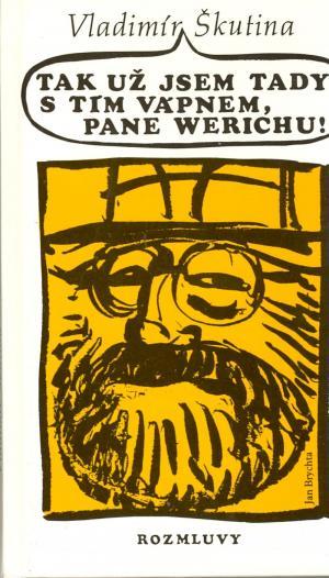 Tak už jsem tady s tím vápnem, pane Werichu! USED
