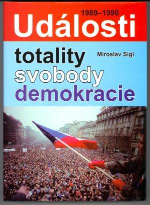 Události totality, svobody, demokracie