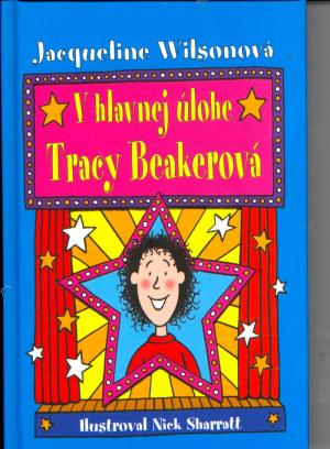 V hlavnej úlohe Tracy Beakerová SLOV