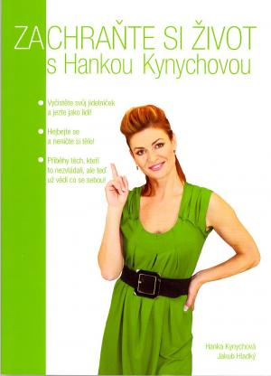 Zachraňte si život s Hankou Kynychovou!
